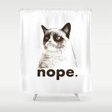 NOPE - Grumpy cat. Shower Curtain