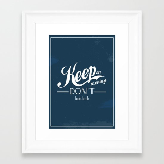 Keep on moving, don't look back Framed Art Print