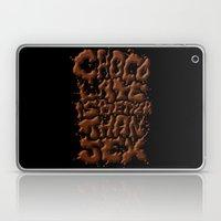 Chocolate is better than SEX Laptop & iPad Skin