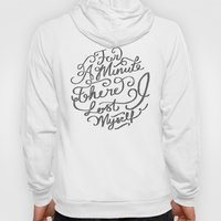 For A Minute There I Los… Hoody