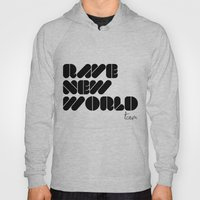 RAVE NEW WORLD Hoody
