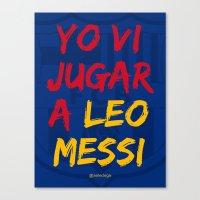 YO VI JUGAR A LEO MESSI (FCB) Canvas Print