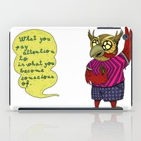 What you pay attention to is what you become conscious of iPad Case