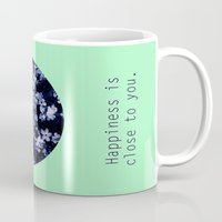 Happiness is close to you. Mug