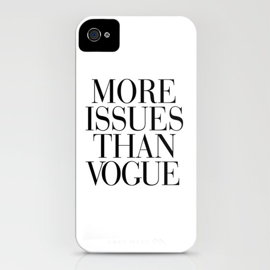 More Issues than Vogue iPhone & iPod Case