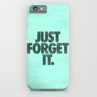 Just Forget It. iPhone 6 Slim Case