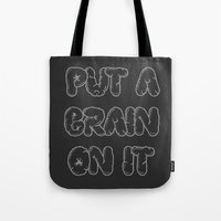 Put A Brain On It Tote Bag