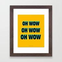 OH WOW #1 Framed Art Print