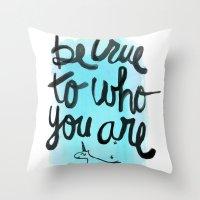 Be True Throw Pillow