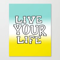 Live Your Life Canvas Print