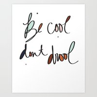 Be Cool Don't Drool//Two Art Print