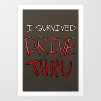 I survived DRIVE THRU Art Print
