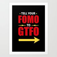 Tell Your FOMO To GTFO Art Print