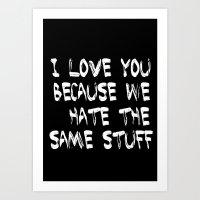 I Love You Because We Ha… Art Print