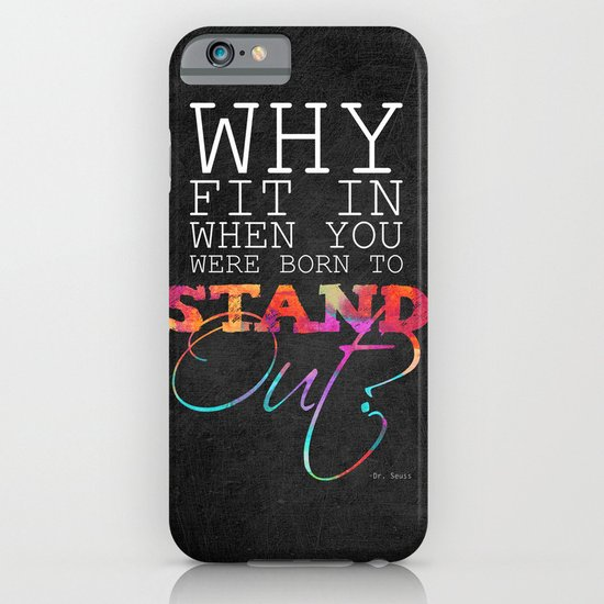 Why fit in when you were born to stand out? iPhone & iPod Case