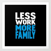 Less work more family Art Print