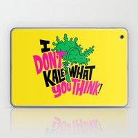 I Don't Kale What You Th… Laptop & iPad Skin