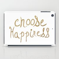 Choose Happiness Gold Edition iPad Case