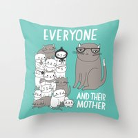 Everyone And Their Mother Throw Pillow