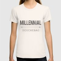 Millennial Douchebag Hipster Typography Vintage Artisan Design Womens Fitted Tee Natural SMALL