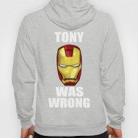 Tony Was Wrong (Iron Man… Hoody