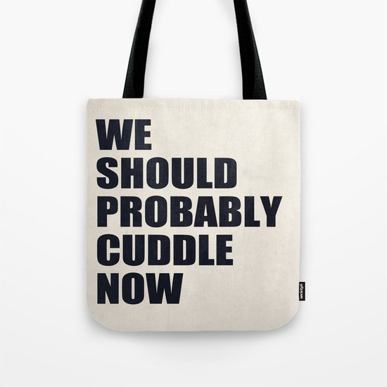 We should probably cuddle now Tote Bag