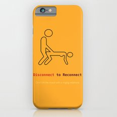 Disconnect to Reconnect iPhone 6 Slim Case