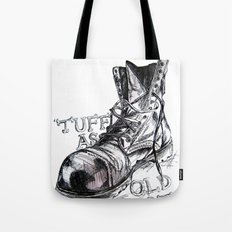 Tuff as old boots Tote Bag