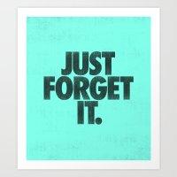 Just Forget It. Art Print