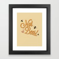 Not The Bees Framed Art Print