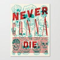 Never Gonna Die Canvas Print