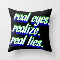 REAL EYES. REALIZE. REAL LIES. Throw Pillow