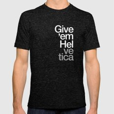 Give 'em Helvetica® Mens Fitted Tee Tri-Black SMALL