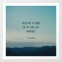 blessed are the curious ... Art Print