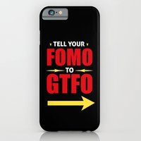 Tell Your FOMO To GTFO iPhone 6 Slim Case