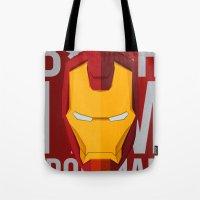 B*tch i'm ironman Tote Bag