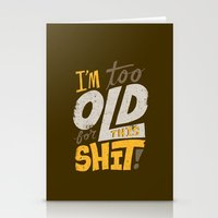 Too Old For This Shit Stationery Cards