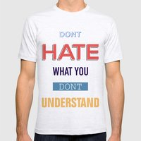 Dont Hate What You Don't… Mens Fitted Tee Ash Grey SMALL