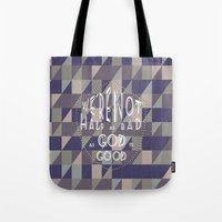 WE'RE NOT HALF AS BAD, A… Tote Bag