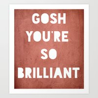 Gosh (Brilliant) Art Print