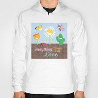 Everything Grows With Lo… Hoody