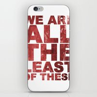 WE ARE ALL THE LEAST OF THESE (Matthew 25) iPhone & iPod Skin