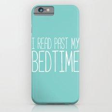 I read past my bedtime. Slim Case iPhone 6s