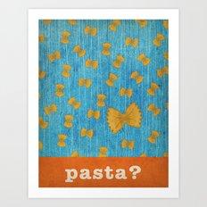 pasta? Art Print