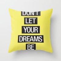 Dreams Be Dreams Throw Pillow