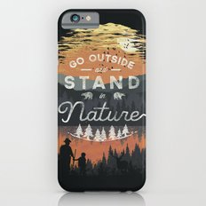 Go Outside and Stand in Nature Slim Case iPhone 6s