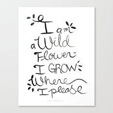 I am a Wild Flower Canvas Print