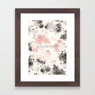 Love Me More Framed Art Print