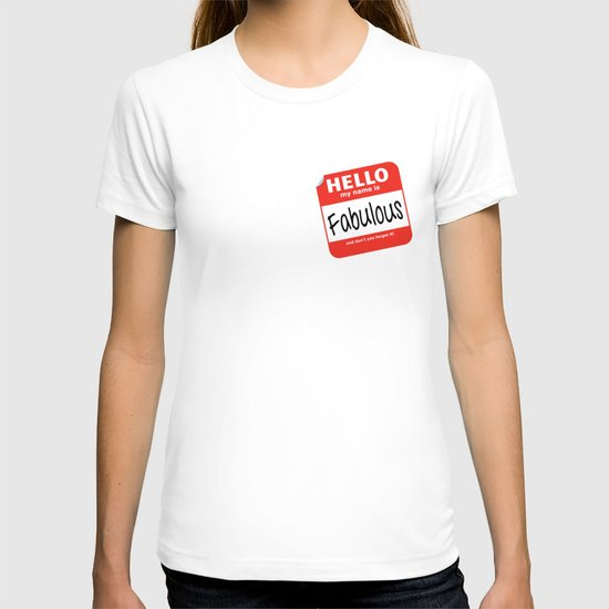 Hello My Name Is.... Fabulous!  T-shirt