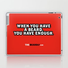 WHEN YOU HAVE A BEARD, YOU HAVE ENOUGH. Laptop & iPad Skin